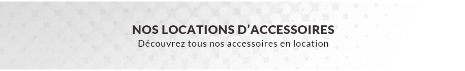 Location Accessoires